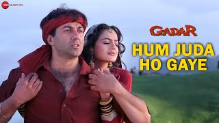 Gadar - Hum Juda Ho Gaye - Full Song Video | Sunny Deol - Ameesha Patel - HD