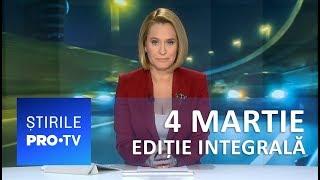 Știrile PRO TV - 4 martie 2019 - EDIȚIE INTEGRALĂ
