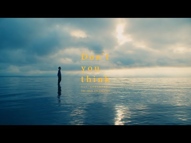 THE ORAL CIGARETTES「Don't you think (feat.ロザリーナ)」Music Video