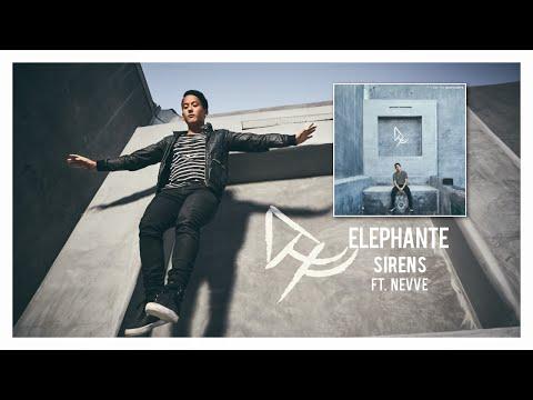 Elephante - Sirens (ft. Nevve)