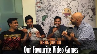 SnG: Our Favourite Video Games Ft Kanan Gill & Abish Mathew   The Big Question Ep 31   Video Podcast
