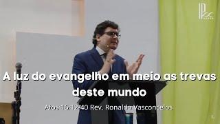 Sermão Noturno - 05.07.2020 - A luz do evangelho em meio as trevas deste mundo