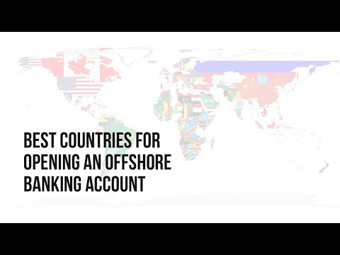 Best countries for opening an offshore banking account