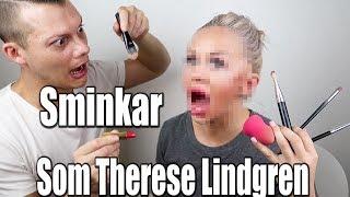 Sminkar som Therese Lindgren