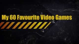 60 Favorite Video Games - INTRO - HD