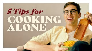 5 Tips on Cooking for One by : CollegeHumor