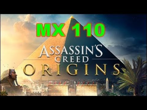 Assassins Creed Origins Gaming MX 110 Benchmark |
