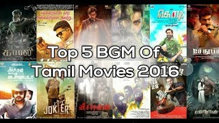 Top 5 BGM of Tamil Movies 2016