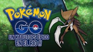 UN KABUTOPS ÉPICO EN EL RIO !! CAPTURANDO POKEMONS VLOG | POKEMON GO