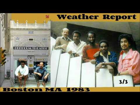 Weather Report  Boston 1983 (part .3)