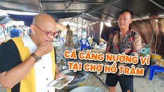 Food For Good #644: Cá căng nướng vỉ tại chợ hải sản Hồ Tràm