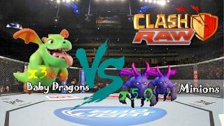 Clash-a-RAW (3 Max Baby Dragons Vs 50 Max Minions)