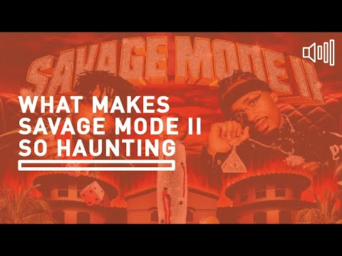 What Makes 21 Savage and Metro Boomin's Savage Mode II Sound So Haunting?