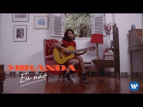 Miranda - Eu Não (Clipe Oficial)