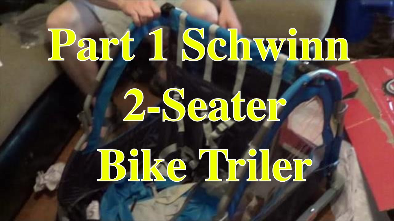 Part 1 Schwinn 2 Seater Bike Trailer Youtube