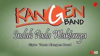 Download lagu Kangen Band - Indah Pada Waktunya (OFFICIAL LYRIC)