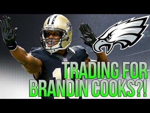 BRANDIN COOKS TO THE EAGLES?! - EAGLES AND SAINTS POTENTIAL TRADE