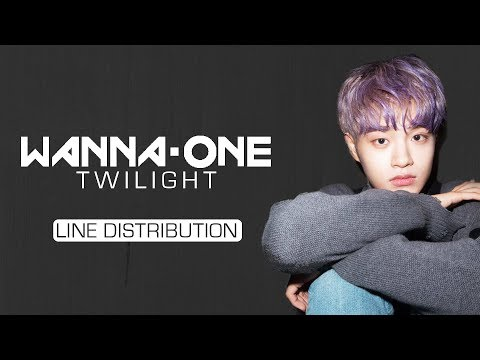 Wanna One (워너원) - Twilight [Line Distribution]