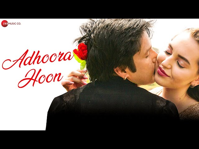 Adhoora Hoon - Official Music Video | Rajneesh Bhadauria & Irina | Imran Shahid
