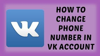 How To Change Phone Number in VK Account | Easy Tutorials In Hindi