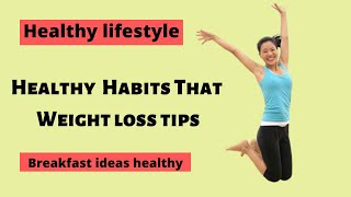 Healthy habits that weight loss tips ...