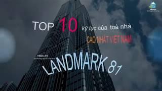 Landmark 81: Những kỷ lục không dự án nào có thể vượt qua được  Vres tv