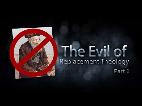 The Evil of Replacement Theology, Part 1