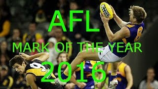 afl mark of the year 2016 best marks of the 2016 home and away afl season