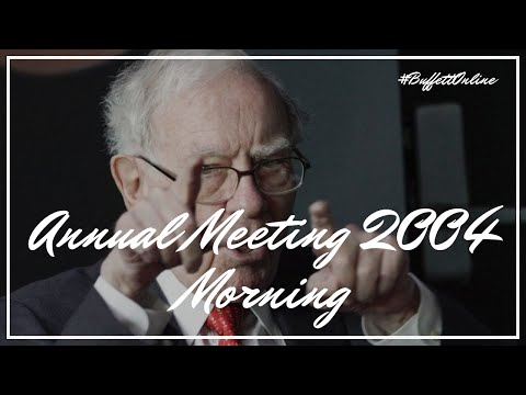 2004 Berkshire Hathaway Annual Meeting Morning Session | Warren Buffett | Charlie Munger