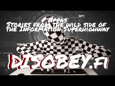 Disobey 2016 - Appas - Stories from the wild side of the information superhighway