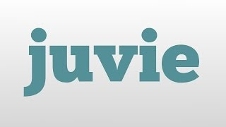 juvie meaning and pronunciation