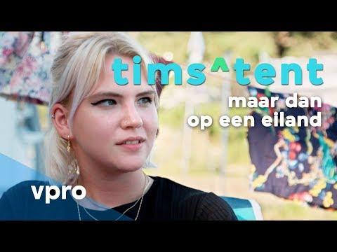 Anne Fleur Dekker in Tims ^ tent: maar dan op een eiland