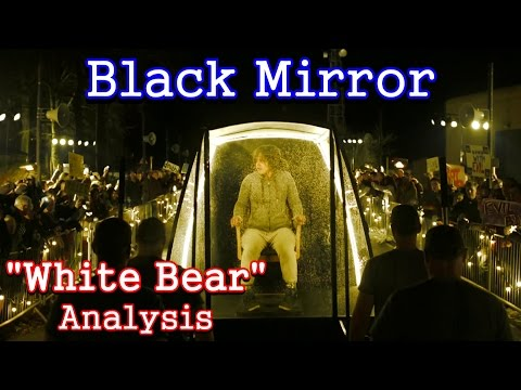 Black Mirror Analysis: White Bear