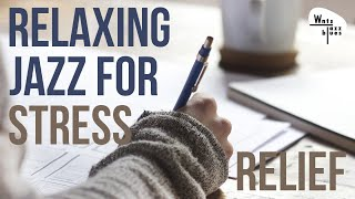 Baixar Relaxing Jazz for Stress Relief - Relax Jazz