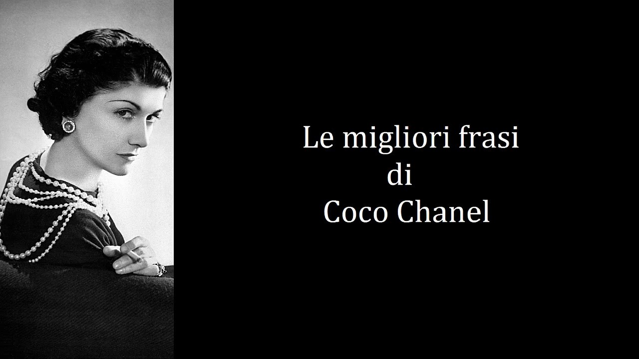 Frasi Celebri Di Coco Chanel Youtube
