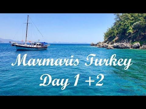 Marmaris Turkey | Day 1 + 2