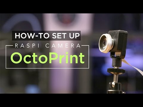 How to Set Up Raspberry Pi Camera with @OctoPrint3D