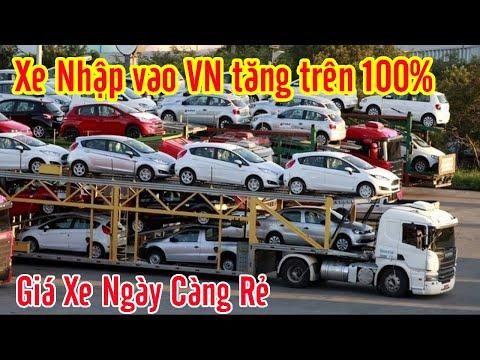 Ô tô nhập khẩu vào Việt Nam tăng trên 100%, giá xe ngày càng rẻ, khách Việt hưởng lợi | XEOI TV