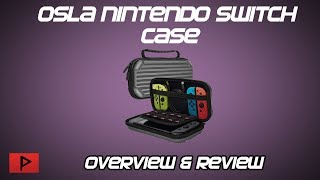 Osla Nintendo Switch Hard Carrying Case Review