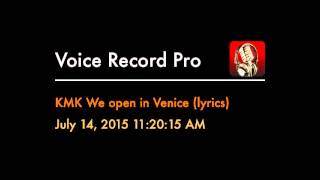 KMK We open in Venice (lyrics)