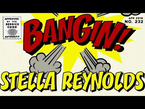 Stella Reynolds - Bangin!