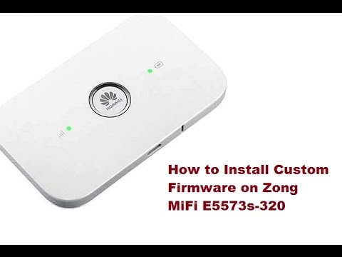 How to Install custom firmware on Zong Mifi E5573s-320
