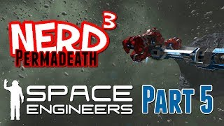Nerd³ Permadeath - Space Engineers - Part 5