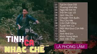 Tình Ca Nhạc Chế Lã Phong Lâm - Tuyệt phẩm những bài hát hay nhất của Lã Phong Lâm
