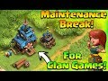 Maintenance Break For Clan Games issue   Be Happy Now😀