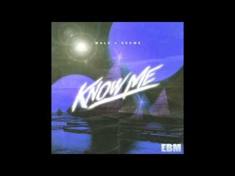 Wale   Know Me Feat  Skeme New Song