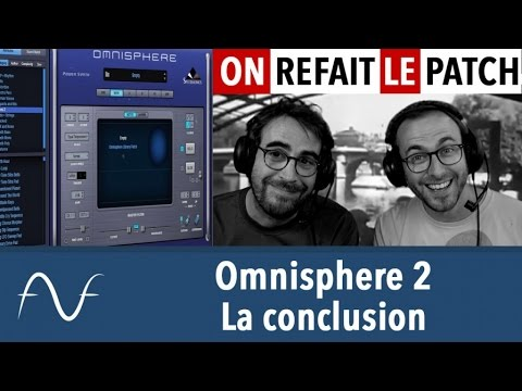 Omnisphere 2 : la conclusion