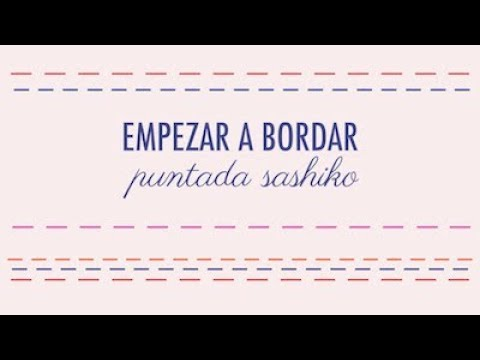 EMPEZAR A BORDAR | PUNTADA SASHIKO O BASTILLA