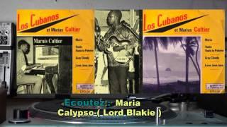Maria -Calypso ( Lord Blakie)- LOS CUBANOS et Marius CULTIER- 1963
