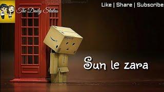 Sun le zara Whatsapp status video song - 1921 movie